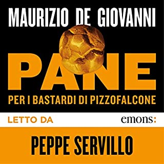 Pane      per i Bastardi di Pizzofalcone              By:                                                                                                                                 Maurizio De Giovanni                               Narrated by:                                                                                                                                 Peppe Servillo                      Length: 9 hrs and 33 mins     Not rated yet     Overall 0.0