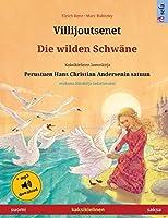 Villijoutsenet - Die wilden Schwaene (suomi - saksa): Kaksikielinen lastenkirja perustuen Hans Christian Andersenin satuun, mukana aeaenikirja ladattavaksi (Sefa Kuvakirjoja Kahdella Kielellae)
