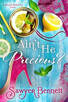 Ain't He Precious? (The Sex and Sweet Tea Series Book 1) by [Sawyer Bennett]