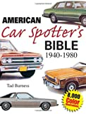 American Car Spotter's Bible 1940-1980 - Tad Burness