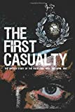 The First Casualty: The Untold Story of the Falklands War