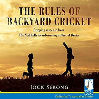 The Rules of Backyard Cricket                   By:                                                                                                                                 Jock Serong                               Narrated by:                                                                                                                                 Rupert Degas                      Length: 9 hrs and 4 mins     57 ratings     Overall 4.4