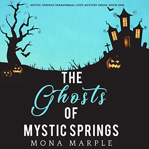 The Ghosts of Mystic Springs audiobook cover art