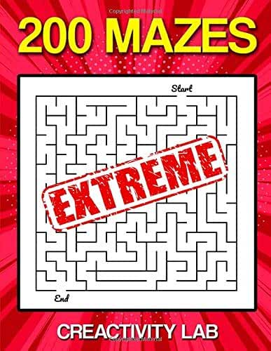 200 EXTREME MAZES: 200 Extreme Maze for Kids, Mazes are perfect fine motor activities to help boost your child's confidence, Activity Book Challenge for Kids, Games, Puzzles, Problem solving for kids