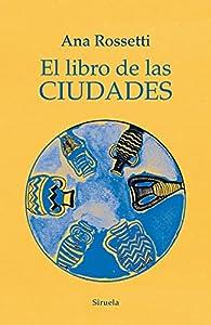 El libro de las ciudades par Ana Rossetti