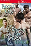 Playing to Win [Slick Rock 24] (Siren Publishing LoveXtreme Forever)