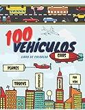 Libro de colorear de 100 vehículos: libro grande / 100 páginas para colorear fáciles y divertidas de coches, camiones, aviones y barcos ... para niños