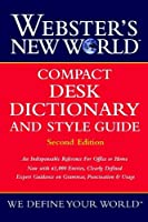 Webster's New World Compact Desk Dictionary and Style Guide, Second Edition