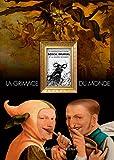 La grimace du monde: Catalogue de l'exposition (Patrimoine)