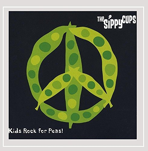 Kids Rock for Peas by The Sippy Cups (2005-11-02)