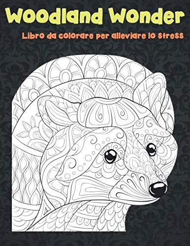 Woodland Wonder - Libro da colorare per alleviare lo stress 🐠 🐳 🐢 🐬 🐸 🐟 🐧 🐙