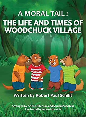 A Moral Tail: The Life and Times of Woodchuck Village