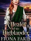 A Healer for the Highlander: Scottish Medieval Highlander Romance Novel