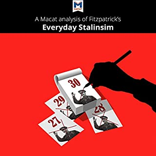 A Macat Analysis of Sheila Fitzpatrick's Everyday Stalinism: Ordinary Life in Extraordinary Times: Soviet Russia in the 1930s cover art