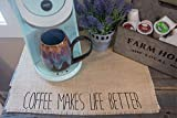 Coffee Makes Life Better - coffee maker placemat