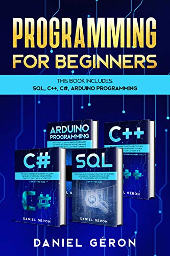 Programming for beginners: This Book Includes: Sql, C++, C#, Arduino Programming (English Edition)
