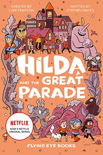 Compare Textbook Prices for Hilda and the Great Parade: Hilda Netflix Tie-In 2 Hilda Tie-In Media tie-in Edition ISBN 9781911171454 by Pearson, Luke,Davies, Stephen,Miller, Seaerra