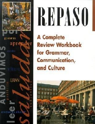 Repaso( A Complete Review Workbook for Grammar Communication and Culture)[SPA-REPASO][Spanish Edition][Paperback]