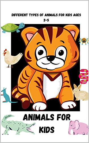Animals For Kids Different Types Of Animals For Kids Ages 2 5 Kindle Edition By Suibi Jack Politics Social Sciences Kindle Ebooks Amazon Com