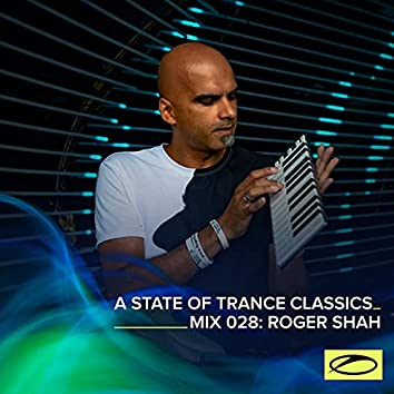 A State Of Trance Classics - Mix 028: Roger Shah