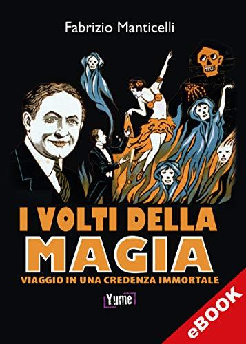 I volti della magia: Viaggio in una credenza immortale (hystoria) (Italian Edition)