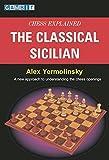 Chess Explained: The Classical Sicilian-Yermolinsky, Alex