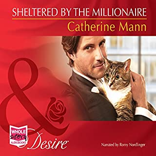 Sheltered by the Millionaire                   By:                                                                                                                                 Catherine Mann                               Narrated by:                                                                                                                                 Romy Nordlinger                      Length: 5 hrs and 19 mins     3 ratings     Overall 5.0