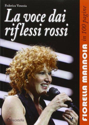 La voce dai riflessi rossi. Fiorella Mannoia in 100 pagine