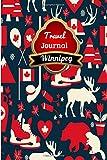 Travel Journal Winnipeg: 6 x 9 Lined Journal, 126 pages | Journal Travel | Memory Book | A Mindful Journal Travel | A Gift for Everyone | Winnipeg |