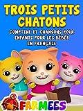 Trois Petits Chatons Comptine Et Chansons Pour Enfants Pour Les Bebes En Francais