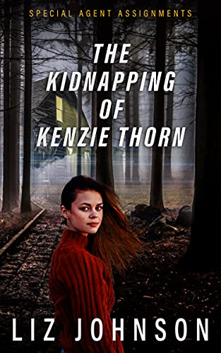 The Kidnapping of Kenzie Thorn (Special Agent Assignments Book 1) (English Edition)