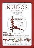 REALIZACIÓN PASO A PASO DE NUDOS Y AYUSTES. LIBRO Y DVD...