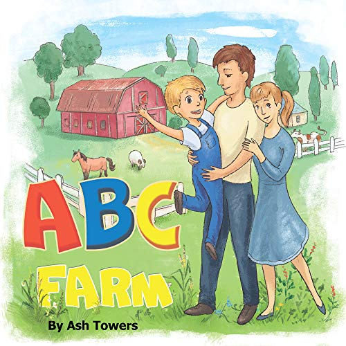 ABC Farm: An Illustrated Tour To Help Your Little One Learn The Alphabet And Successfully Enter The World Of Reading (English Edition)