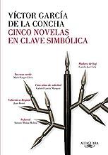 Cinco novelas maestras en los espacios del símbolo : Vargas Llosa, García Márquez, Cela, Bent, Muñoz Molina (RAE)