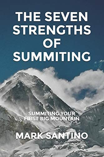 The Seven Strengths of Summiting Summiting Your First Big Mountain product image