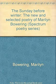 The Sunday before winter: The new and selected poetry of Marilyn Bowering (Spectrum poetry series) 0773611533 Book Cover