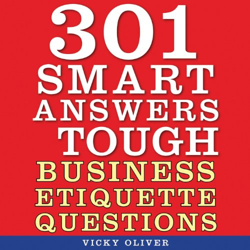 301 Smart Answers to Tough Business Etiquette Questions                   By:                                                                                                                                 Vicky Oliver                               Narrated by:                                                                                                                                 Amy Rubinate                      Length: 10 hrs and 49 mins     1 rating     Overall 4.0