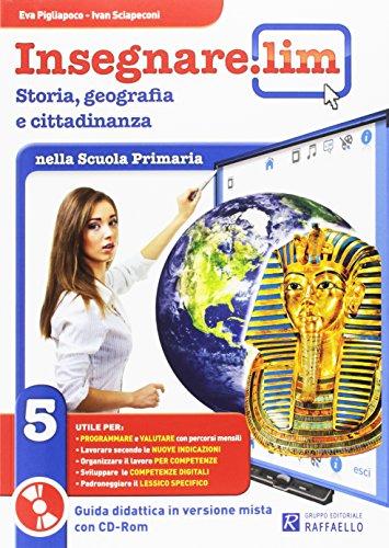 Insegnare Lim. Storia, geografia e cittadinanza. Guida didattica. Per la 5ª classe elementare
