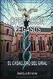 Operación Pegasus: El Caballero del Grial