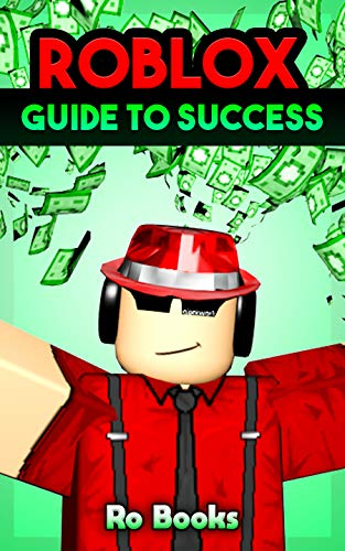 Roblox Guide to Success: Dominate the World of Roblox! (English Edition)