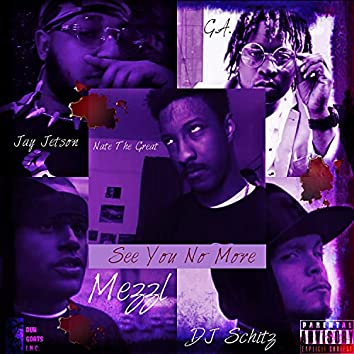 See You No More (feat. Jay Jetson, G.A. Greatful Anointed, Nate the Great & Mike Mezzl)