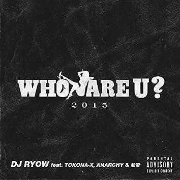 Who Are U ? 2015