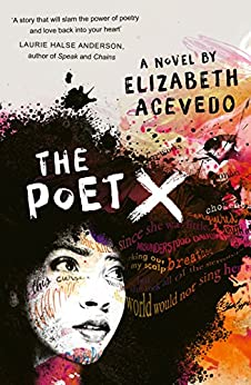 The Poet X - WINNER OF THE CILIP CARNEGIE MEDAL 2019 (English Edition) par [Elizabeth Acevedo]
