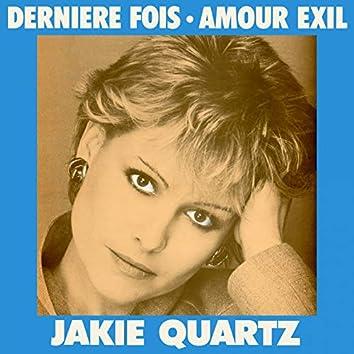 Dernière fois / Amour exil