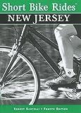 Short Bike Rides in New Jersey, 4th (Short Bike Rides Series)