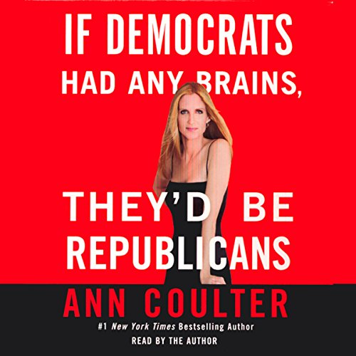 If Democrats Had Any Brains, They'd Be Republicans cover art