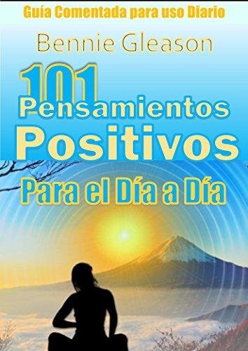 101 Pensamientos Positivos para el Día a Día. Guía