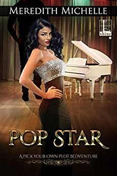 Pop Star (Pick Your Own Plot Bedventure Book 2) by [Meredith Michelle]