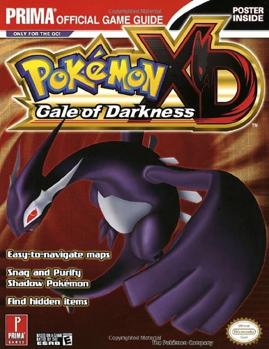 Pokemon XD: Gale of Darkness: Prima Official Game Guide: The Official Strategy Guide (Prima Official Game Guides)