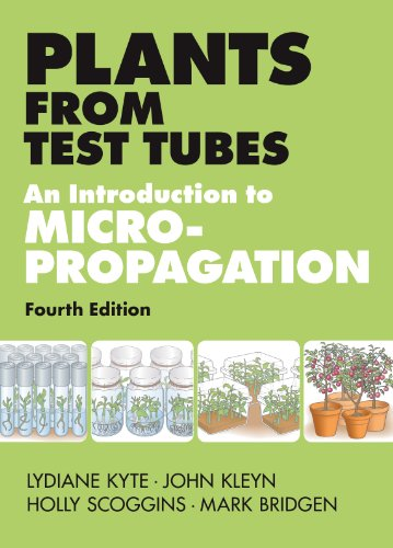 Plants from Test Tubes: An Introduction to Micropropogation (English Edition)
